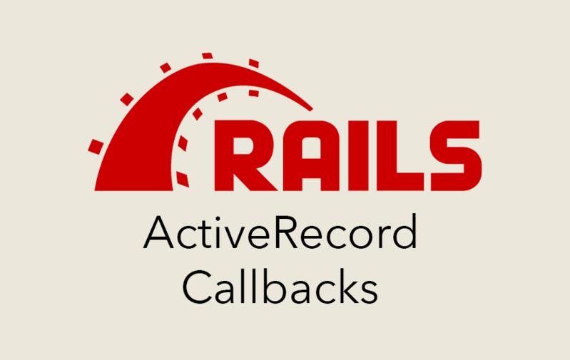 ActiveRecord Callbacks