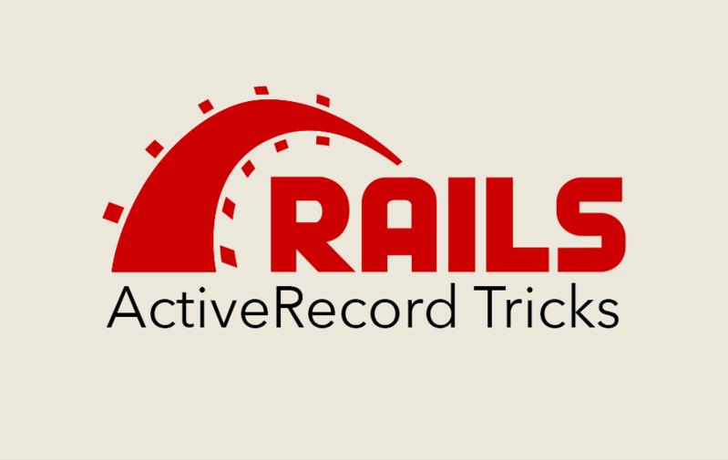 ActiveRecord Tricks