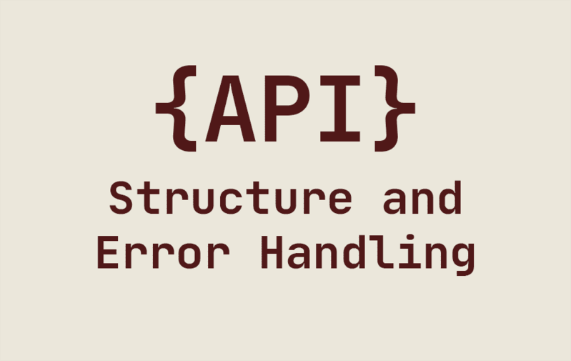 API Structure and Error Handling