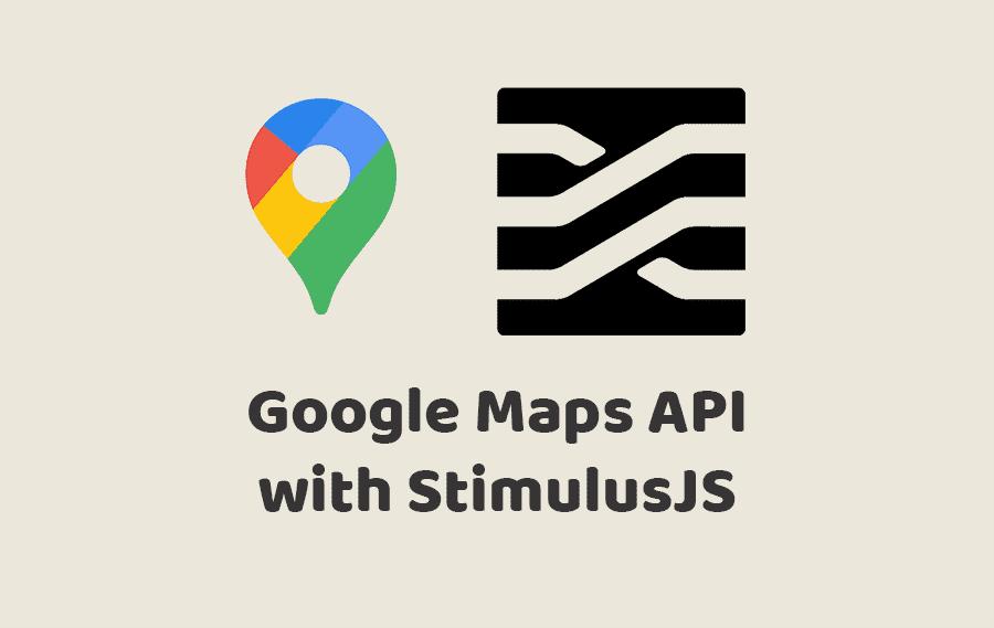 Google Maps API with StimulusJS