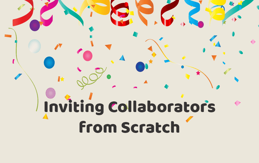 Inviting Collaborators from Scratch