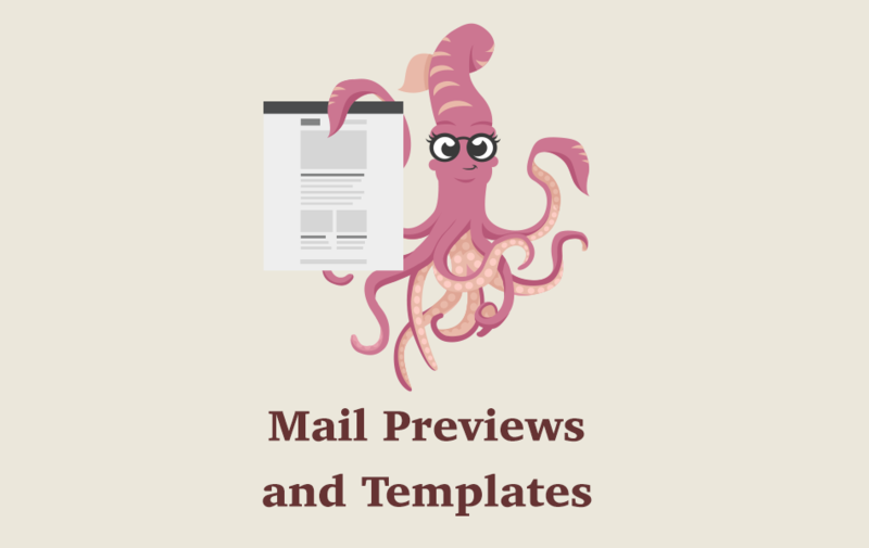 Mail Previews and Templates