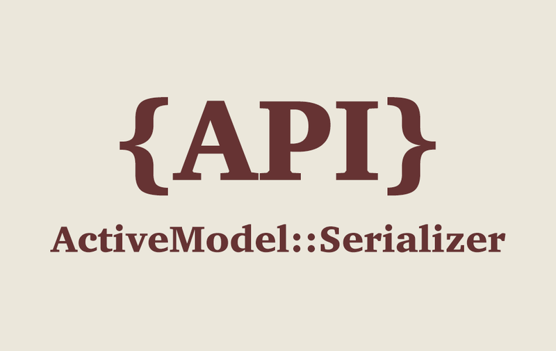 Rails API - Active Model Serializer