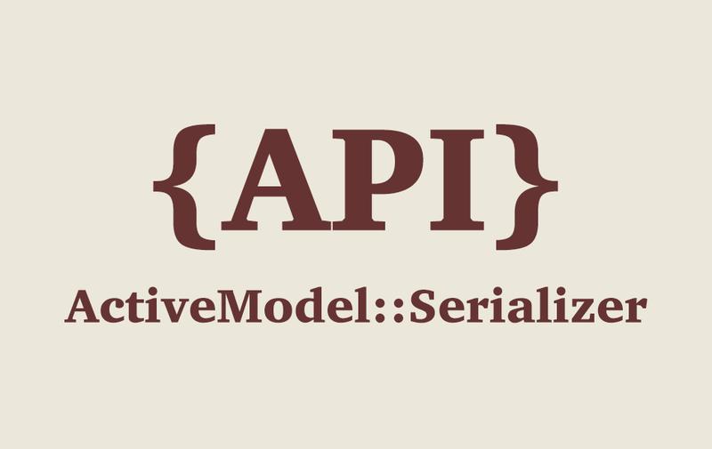 Rails API - Active Model Serializer