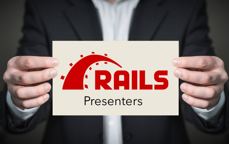 Rails Presenters