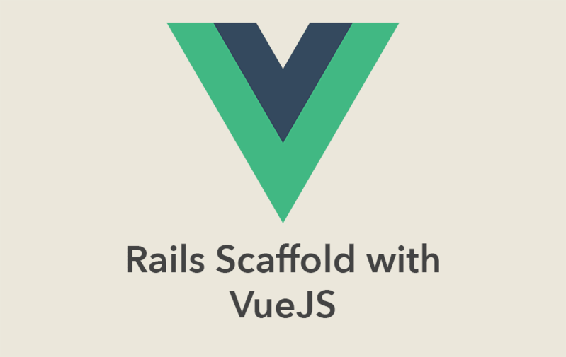 Rails Scaffold with VueJS