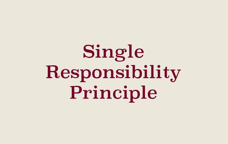 SOLID - Single Responsibility Principle