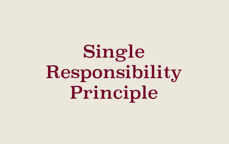 SOLID - Single Responsibility Principle