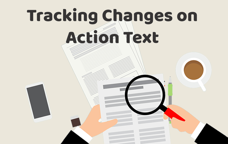 Tracking Changes on Action Text