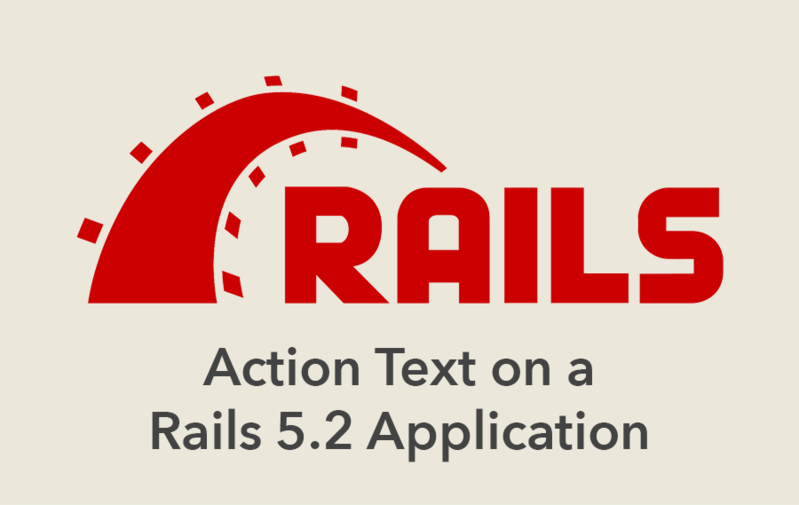 Using Action Text in a Rails 5.2 Application