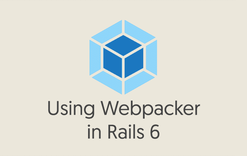 Using Webpacker in Rails 6