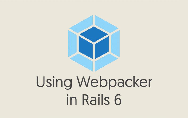 Using Webpacker in Rails 6