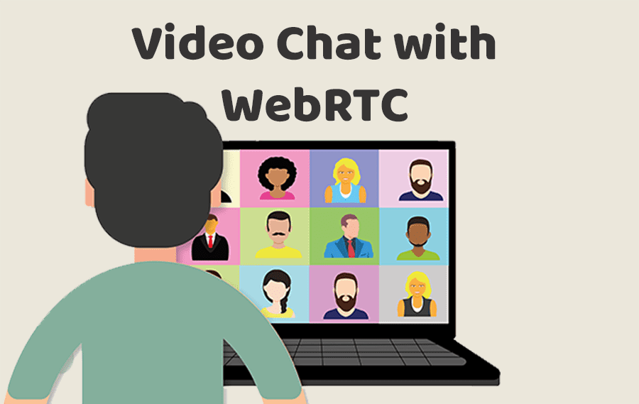 Video Chat with WebRTC